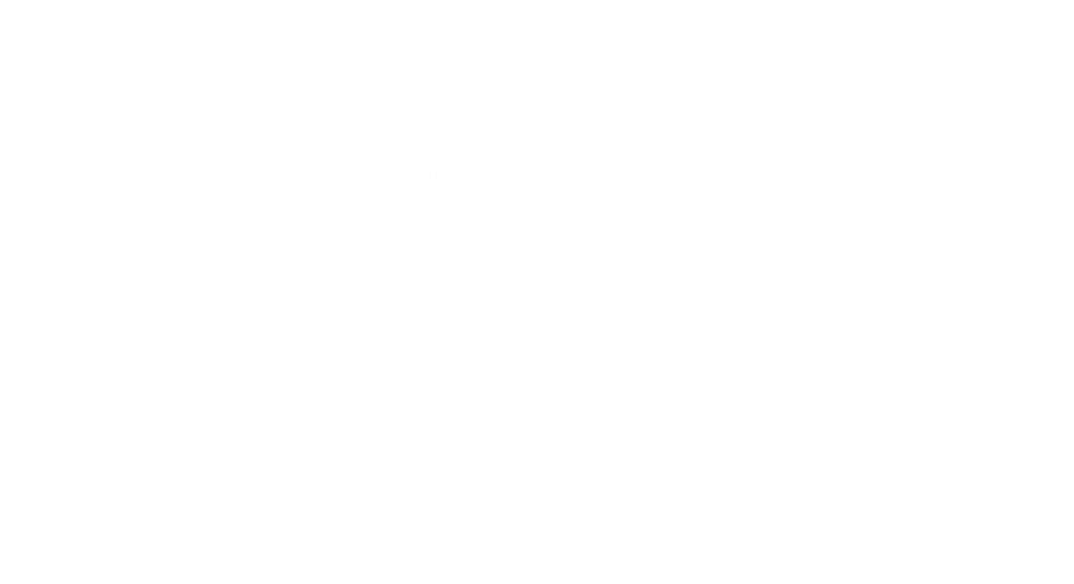 Electricité industrielle - maintenance sur site - travaux neuf - intervention de maintenance - ile de la Réunion
